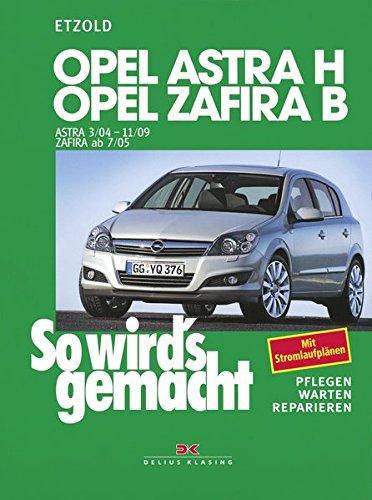 So wirds gemacht. Opel Astra H ab 3/2004 + Opel Zafira B ab 7/05 ...