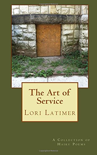 The Art of Service: A Collection of Haiku Poems