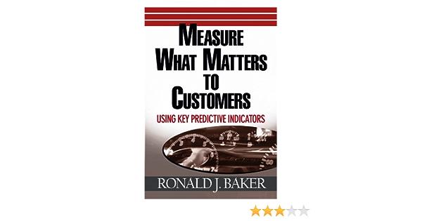 Measure What Matters to Customers: Using Key Predictive Indicators (KPIs) (English Edition)