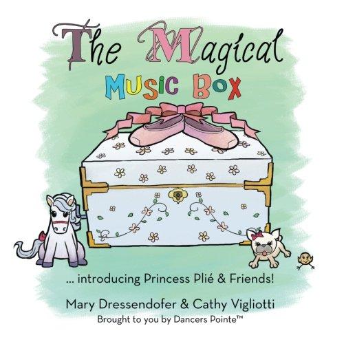 The Magical Music Box: ... Introducing Princess Plié & Friends!