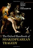 img - for The Oxford Handbook of Shakespearean Tragedy (Oxford Handbooks) book / textbook / text book