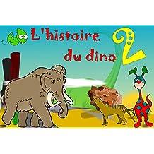 L'histoire du Dino 2 (Dinosaures et Couleurs) (French Edition)