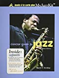 Concise Guide to Jazz, Books a la Carte Plus MyJazzKit (6th Edition) 6th edition by Gridley, Mark C. (2010) Loose Leaf