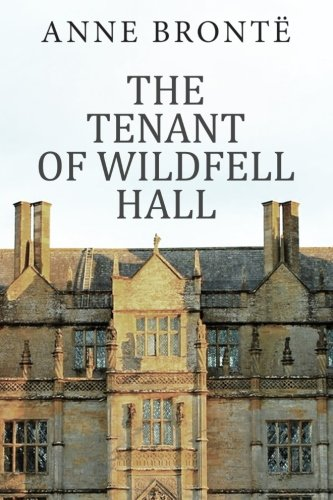 wildfell hall essay The tenant of wildfell hall (annotated with critical essay and biography) - kindle edition by anne bronte, golgotha press download it once and read it on your kindle.