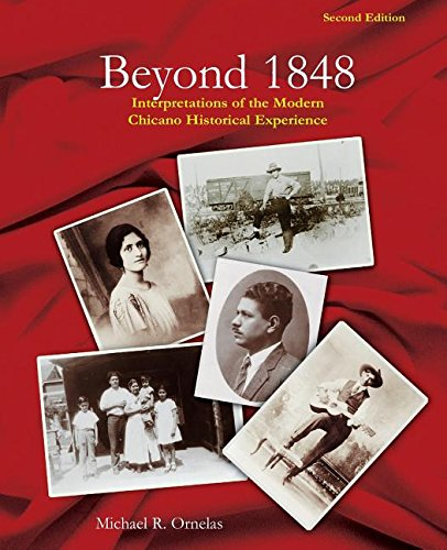Beyond 1848: Interpretations of the Modern Chicano Historical Experience
