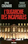 L'oligarchie des incapables par Gubert
