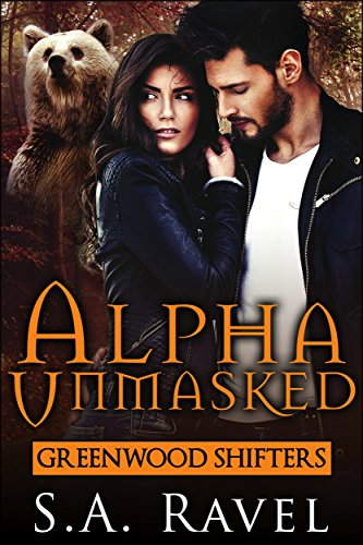 Alpha Unmasked: BBW Bear Shifter Romance (Greenwood Shifters Book 1) by [Ravel, S.A.]