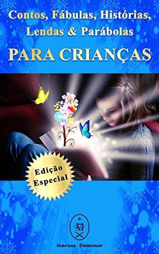 Contos, Fábulas, Histórias, Lendas & Parábolas Para Crianças - Edição Especial