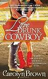 Love Drunk Cowboy, Carolyn Brown, 1402253583