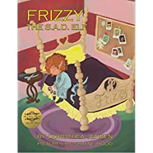 Frizzy, the S.A.D. Elf: Santa's Izzy Elves #4