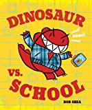 Dinosaur vs. School (A Dinosaur vs. Book)