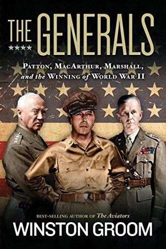 The Generals  Patton  Macarthur  Marshall  And The Winning Of World War Ii