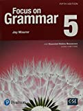 NEW EDITION: Focus on Grammar 5 with Essential Online Resources (5th Edition)