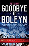 img - for Goodbye to Boleyn: West Ham's Final Season at Upton Park and the Big Kick-off at Stratford book / textbook / text book
