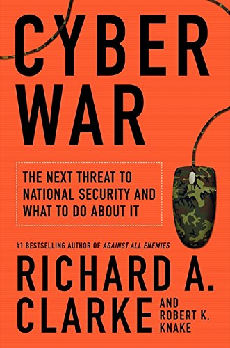 Cyber War: The Next Threat to National Security and What to Do About It pdf