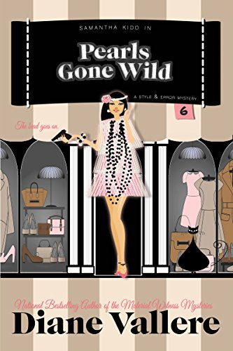 Pearls Gone Wild: A Samantha Kidd Humorous Mystery (Shoes, Clues, and Clothes Mystery Book 6)