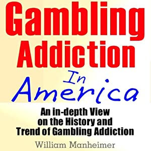 Gambling Addiction in America Audiobook