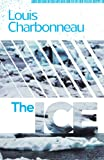 Front cover for the book The Ice by Louis Charbonneau