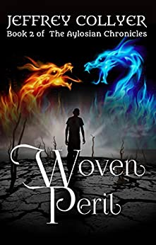 Woven Peril (The Aylosian Chronicles Book 2) by [Collyer, Jeffrey]