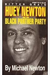 Bitter Grain - Huey Newton and the Black Panther Party 1st edition by Newton, Michael (1991) Paperback Paperback