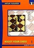Boost Your Chess 1: The Fundamentals (yusupov's Chess School)-Artur Yusupov