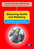 Measuring Health and Wellbeing (Transforming Public Health Practice Series), , 085725832X