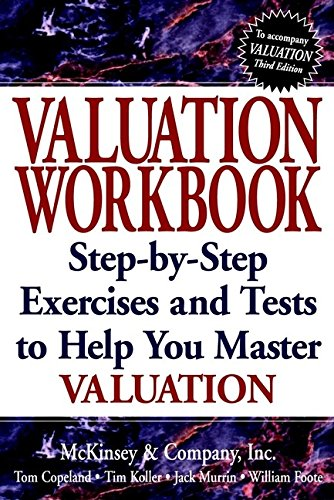 Valuation WorKbook: Step-by-Step Exercises and Test to Help You Master Valuation