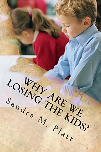 Why Are We Losing the Kids? by Sandra Platt