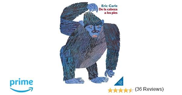 De la cabeza a los pies (From Head to Toe, Spanish Edition): Eric ...