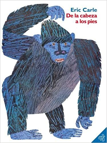 De la cabeza a los pies (From Head to Toe, Spanish Edition): Eric ...