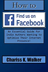 How to Find us on Facebook: An Essential Guide for Indie Authors Wanting to Optimize Their Internet Presence