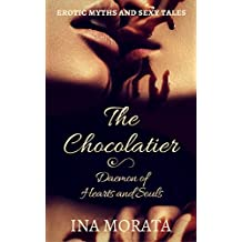 The Chocolatier: Daemon of hearts and souls (Erotic myths and sexy tales)