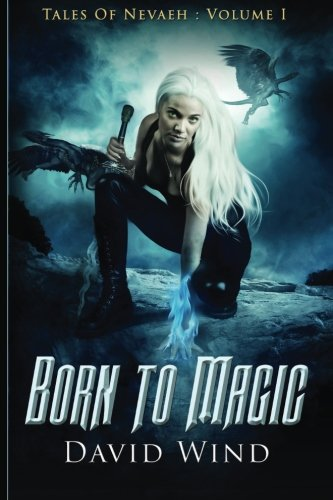 Born To Magic: Tales Of Nevaeh, Volume I