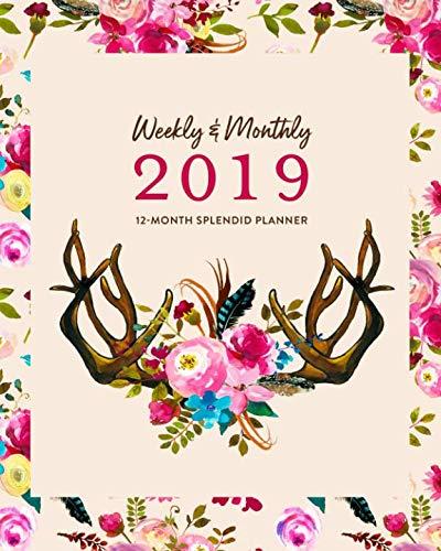 (Weekly & Monthly 2019 12-Month Splendid Planner: Boho Pink Floral & Antlers Agenda Book)
