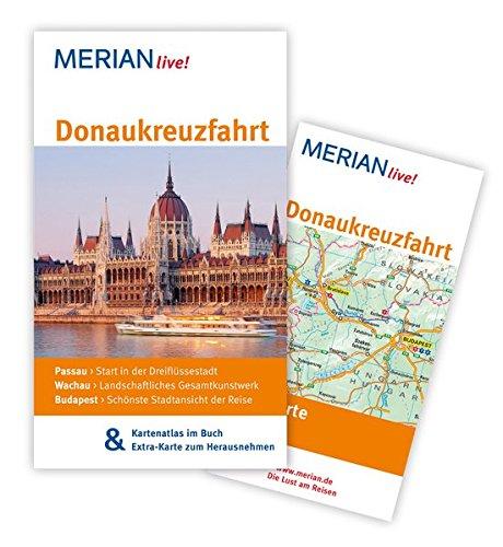 MERIAN live! Reiseführer Donaukreuzfahrt: MERIAN live! - Mit Kartenatlas im Buch und Extra-Karte zum Herausnehmen