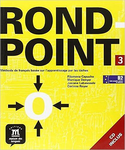 Rond-Point 3 : Méthode de français basée sur l'apprentissage par les tâches (1CD audio) pdf