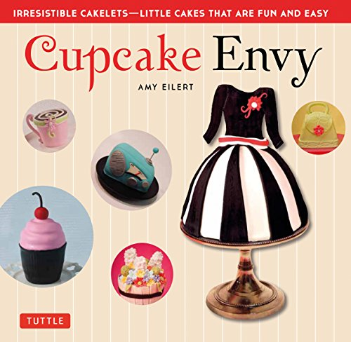 Book Cupcake Envy: Irresistible Cakelets - Little Cakes that are Fun and Easy (35 Designer Projects)<br />RAR