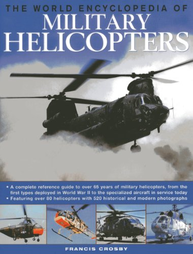 - The World Encyclopedia of Military Helicopters: Featuring over 80 helicopters with 500 historical and modern photographs