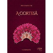 A Cortesã: Série Damas Perfeitas - Livro 2 (Portuguese Edition)