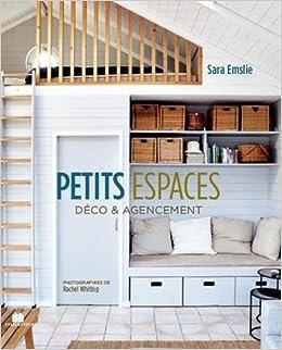 2765143cb3 Amazon.fr - Petits Espaces : Déco et Agencement - Emslie Sara - Livres