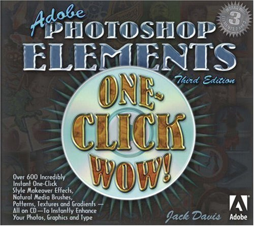 Adobe Photoshop Elements One-Click Wow! (3rd Edition) -