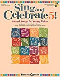 img - for Sing and Celebrate 5! Sacred Songs for Young Voices: Book/Enhanced CD (with reproducible pages and PDF song charts) book / textbook / text book