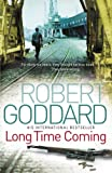 Front cover for the book Long Time Coming by Robert Goddard