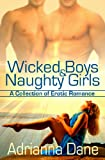 Wicked Boys and Naughty Girls, Adrianna Dane, 1602728836