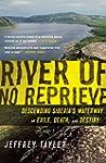 River of No Reprieve: Descending Sibe...