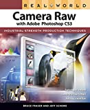 Real World Camera Raw with Adobe Photoshop CS3