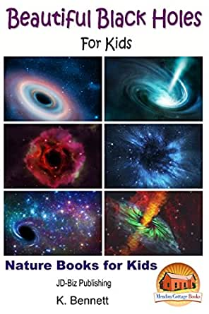 Beautiful Black Holes For Kids (Nature Books for Kids Book ...