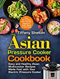 Asian Pressure Cooker Cookbook: Easy and Healthy
