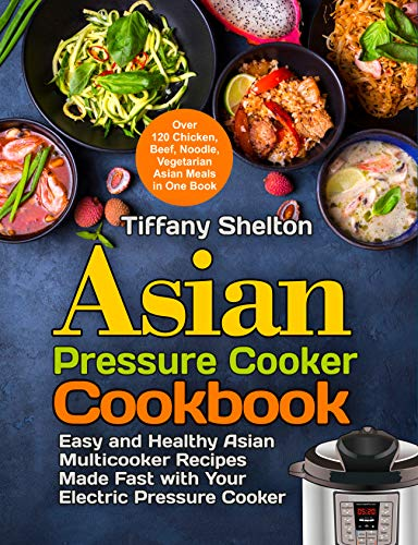 Asian Pressure Cooker Cookbook by Tiffany Shelton ebook deal