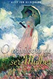 capa de O Privilégio de Ser Mulher